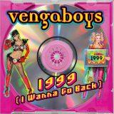 Vengaboys – 1999 (I Wanna Go Back)