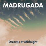 Madrugada – Dreams At Midnight