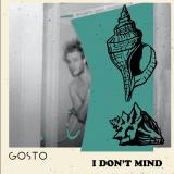 GOSTO – I Don't Mind