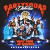 The Partysquad & Diztortion ft. Broederliefde – Wat Heb Je Nodig