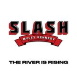 Slash ft. Myles Kennedy & The Conspirators – The River Is Rising